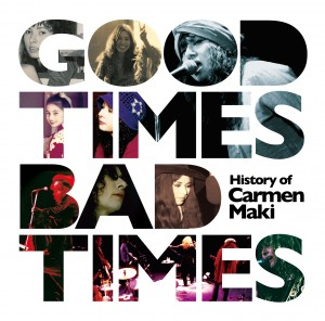 Good Times, Bad Times 〜History of Carmen Maki